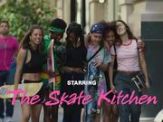 Skate Kitchen Trailer