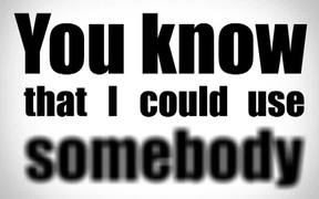 Use Somebody - Typography Animation