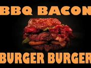 BBQ Bacon Burger Burger