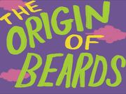 The Origin of Beards