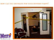 How Can You Decorate For A Mystery Party?