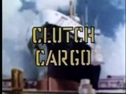 CLUTCH CARGO Pipeline To Danger
