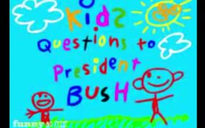 Kids Questions to President Bush